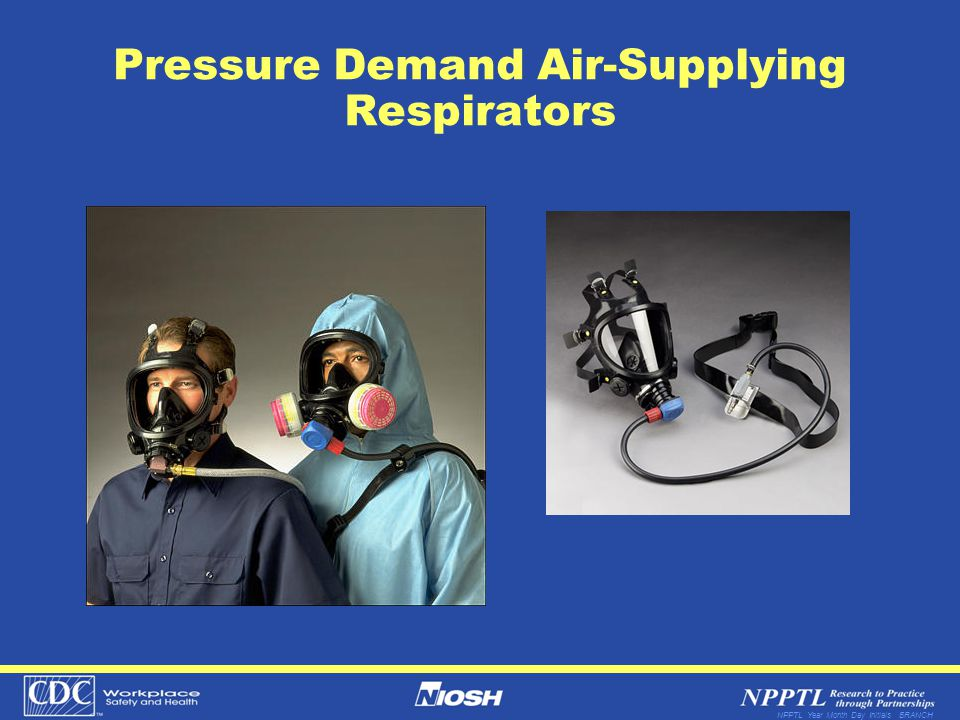NPPTL Year Month Day Initials BRANCH Pressure Demand Air-Supplying Respirators