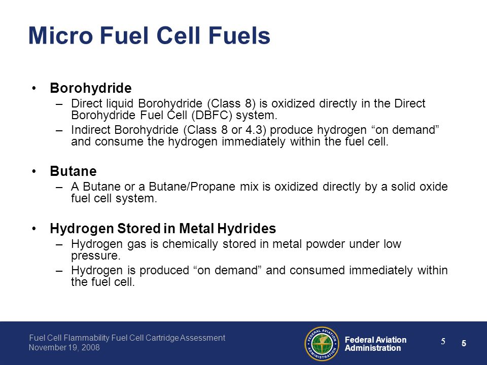 5 Federal Aviation Administration Fuel Cell Flammability Fuel Cell Cartridge Assessment November 19, 2008 5 Micro Fuel Cell Fuels Borohydride –Direct
