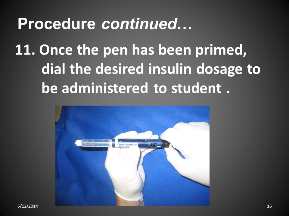 11.Once the pen has been primed, dial the desired insulin dosage to be administered to student.
