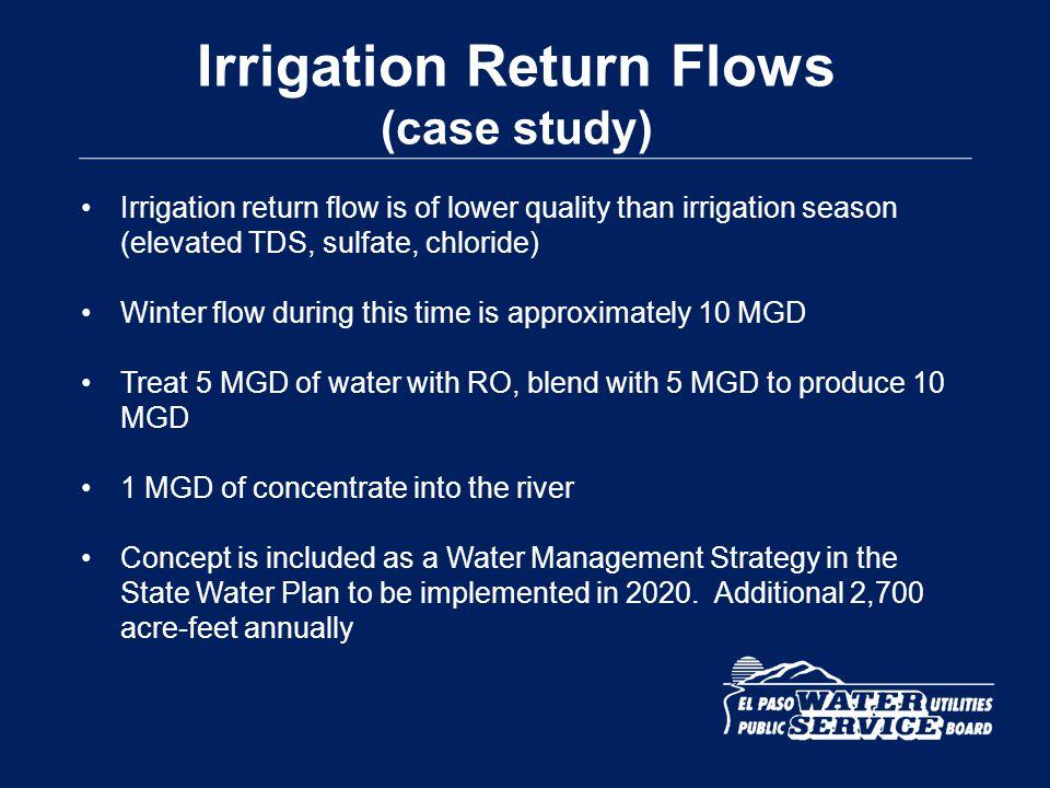 Irrigation Return Flows (case study) Irrigation return flow is of lower quality than irrigation season (elevated TDS, sulfate, chloride) Winter flow d