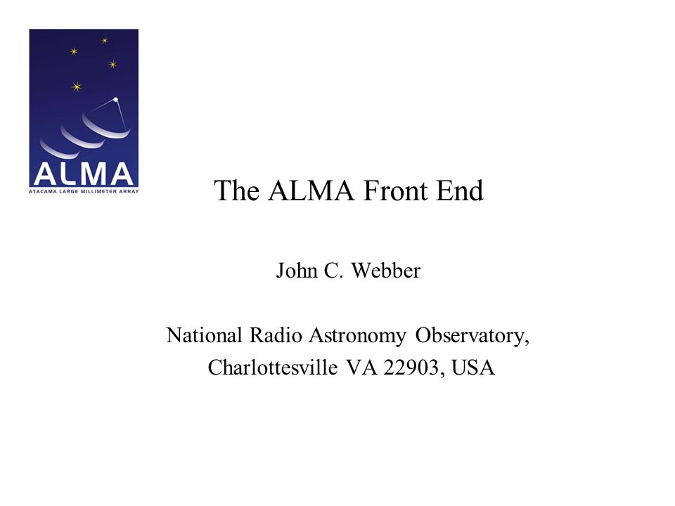 The ALMA Front End John C.
