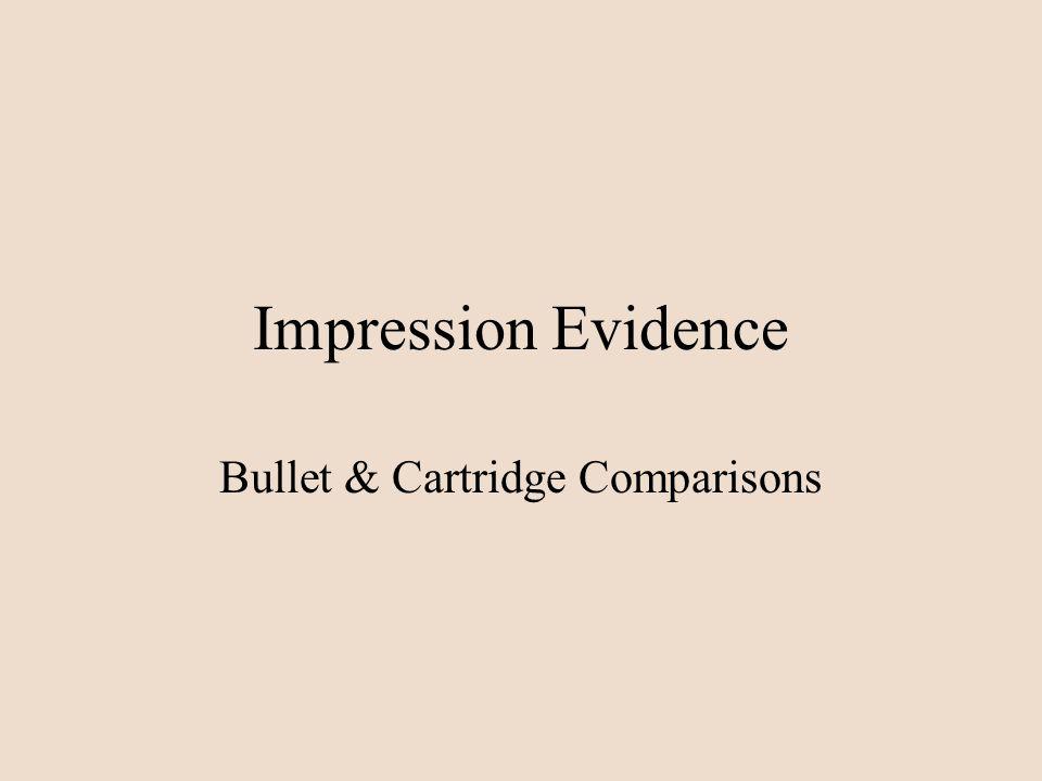 Impression Evidence Bullet & Cartridge Comparisons