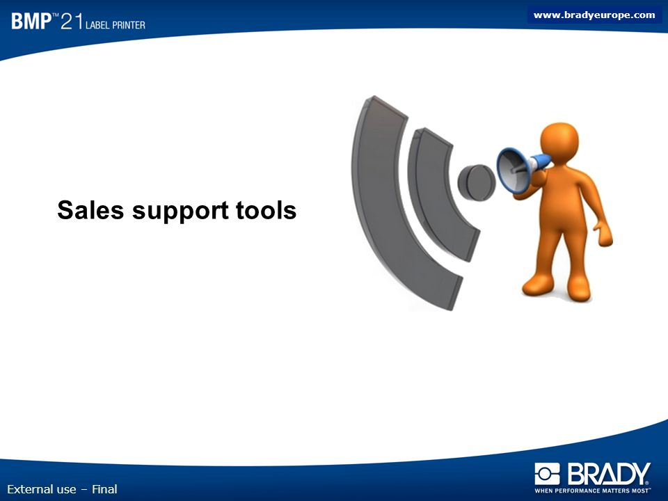 www.bradyeurope.com External use – Final Sales support tools