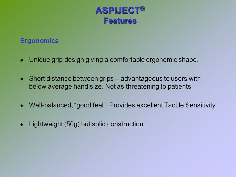Introduction ASPIJECT ® can be used with any standard dental cartridge and needle.