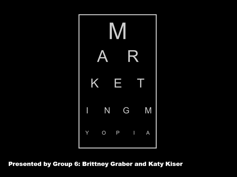 Presented by Group 6: Brittney Graber and Katy Kiser