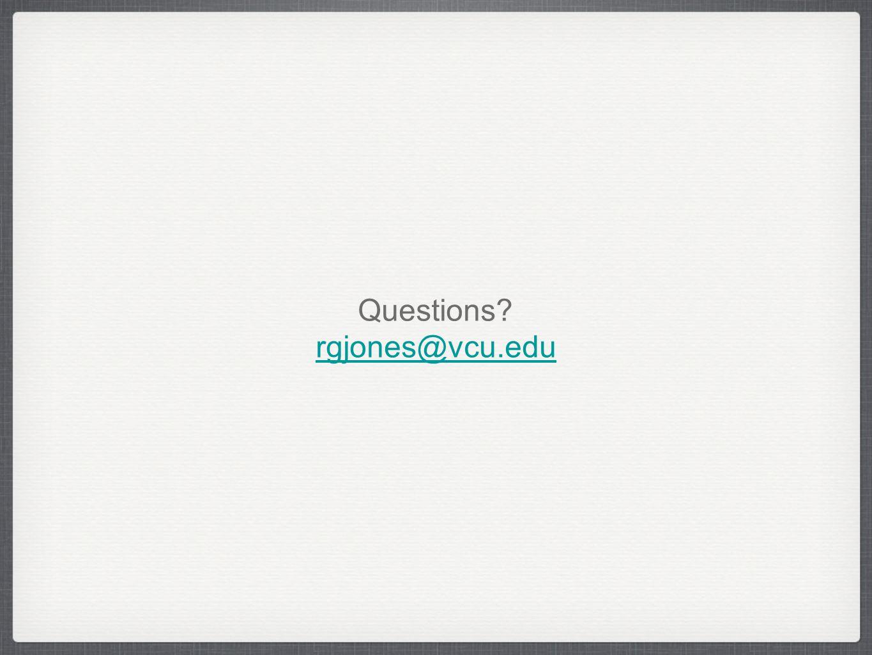 Questions rgjones@vcu.edu