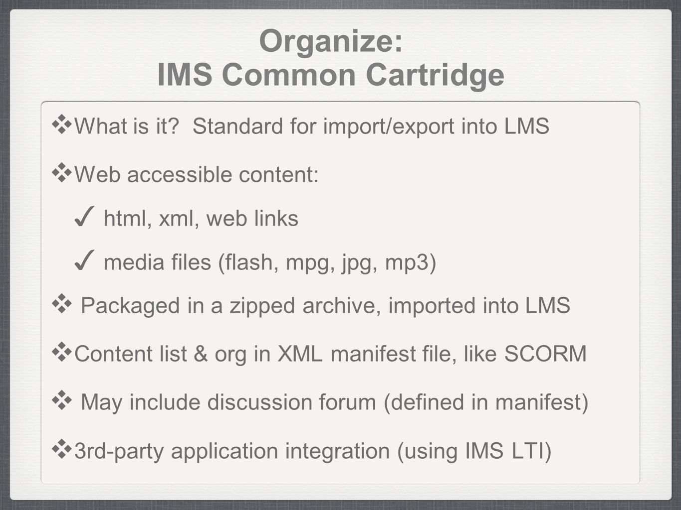 Organize: IMS Common Cartridge What is it.