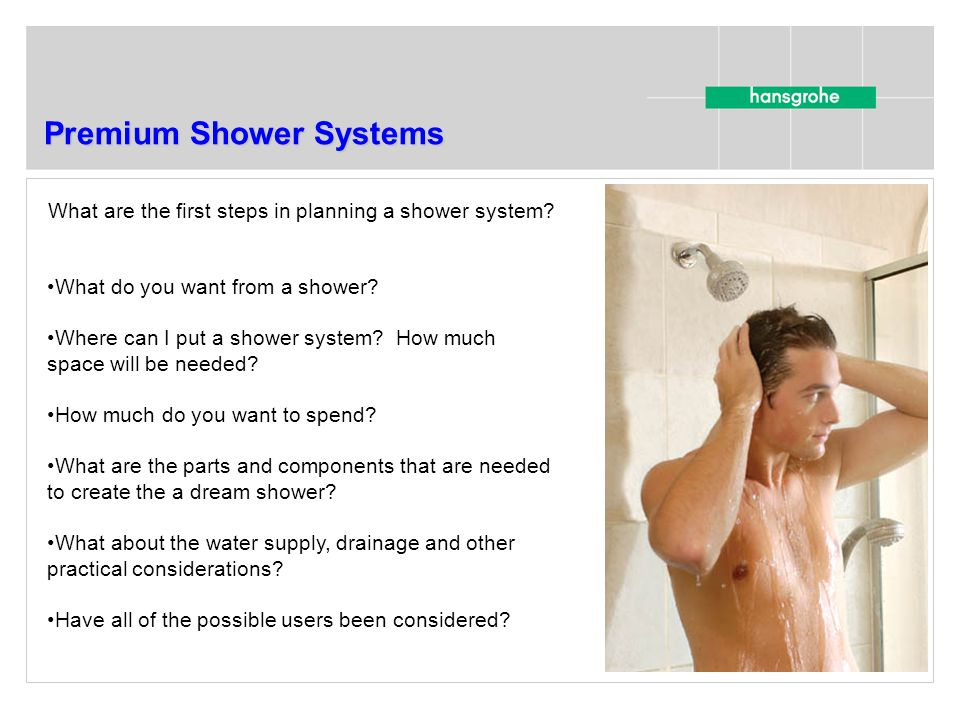 What do you want from a shower. Where can I put a shower system.