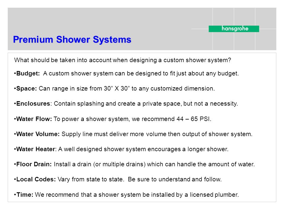 Premium Shower Systems What should be taken into account when designing a custom shower system.