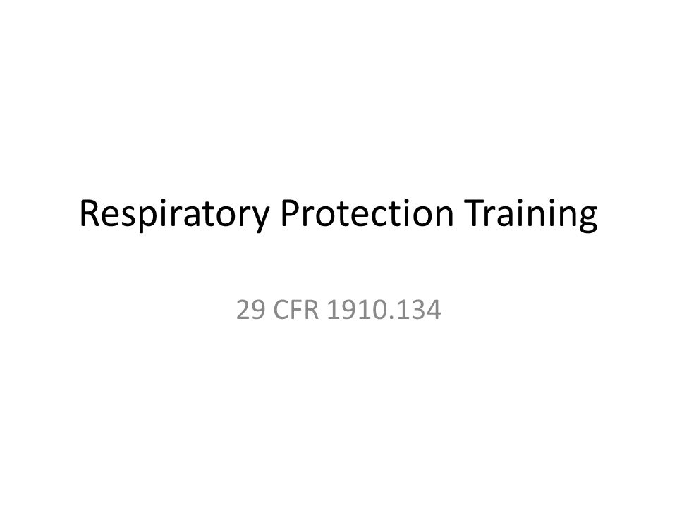 Respiratory Protection Training 29 CFR 1910.134