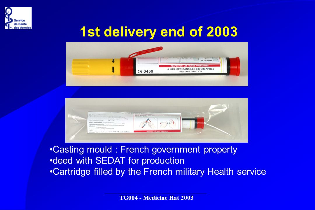 TG004 - Medicine Hat 2003 1st delivery end of 2003 Casting mould : French government property deed with SEDAT for production Cartridge filled by the French military Health service
