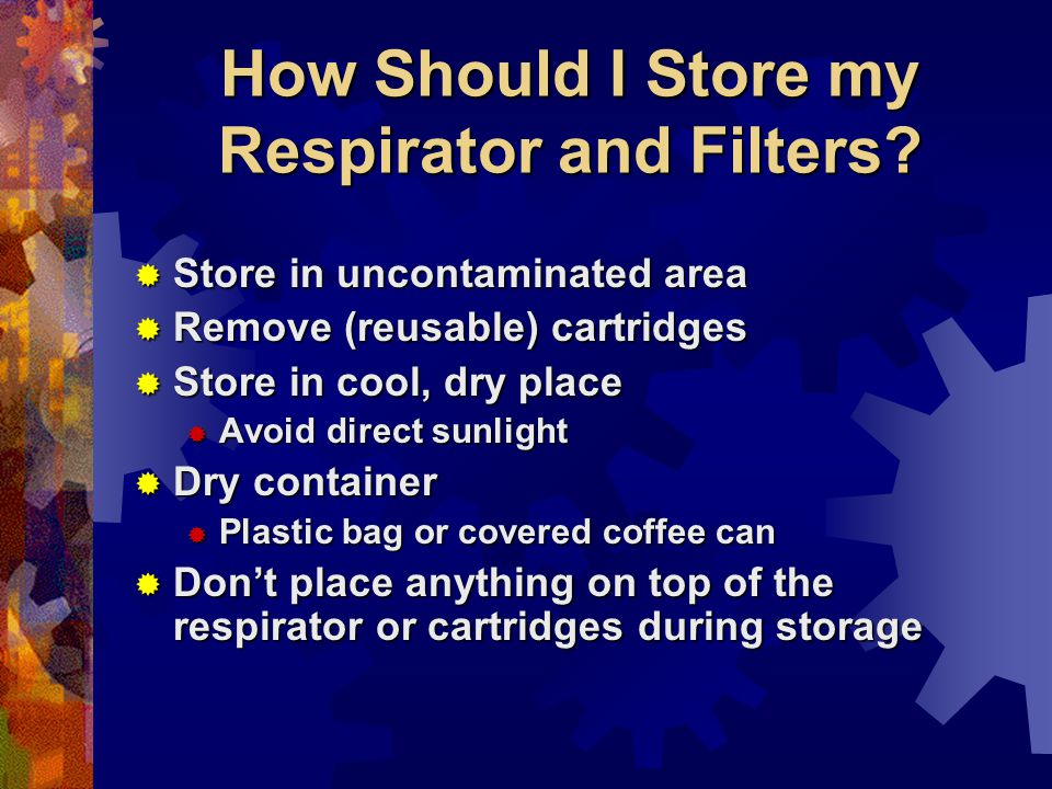 How Should I Store my Respirator and Filters.
