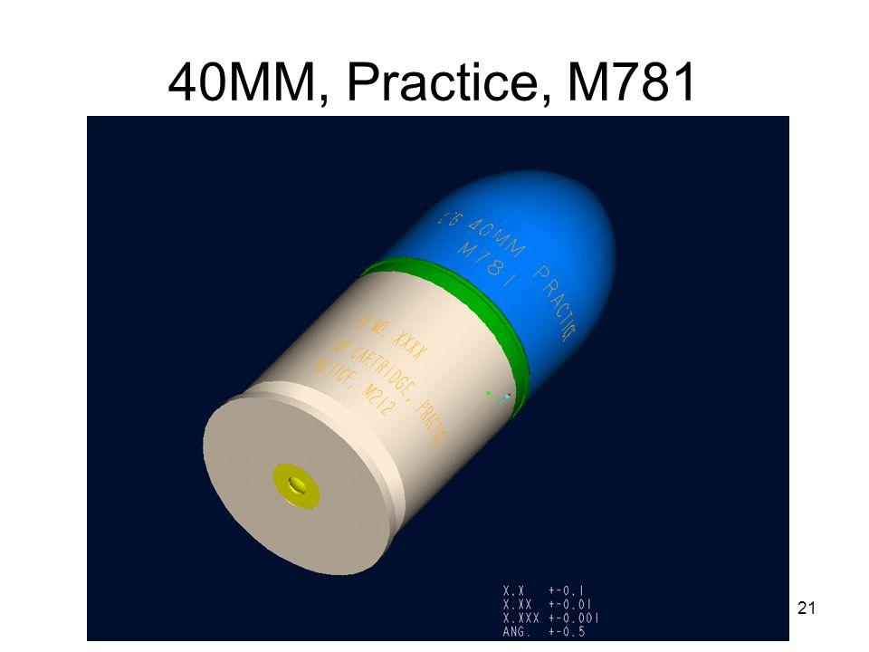 21 40MM, Practice, M781