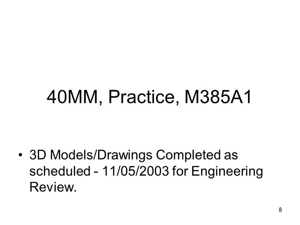 9 40MM, Practice, M385A1