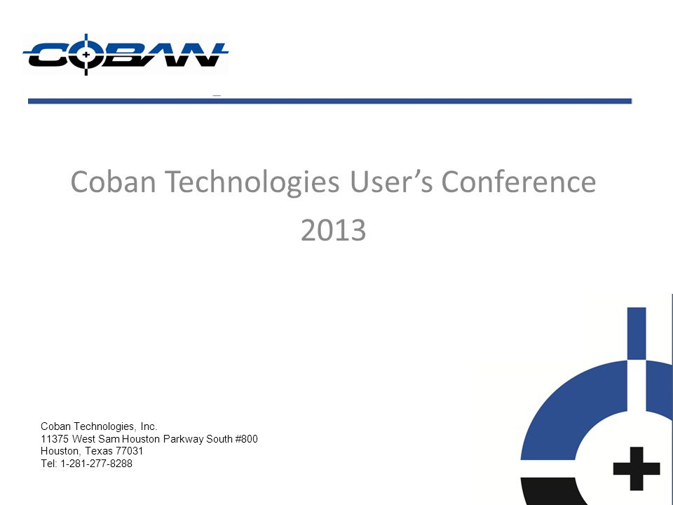 Coban Technologies Users Conference 2013 Coban Technologies, Inc.