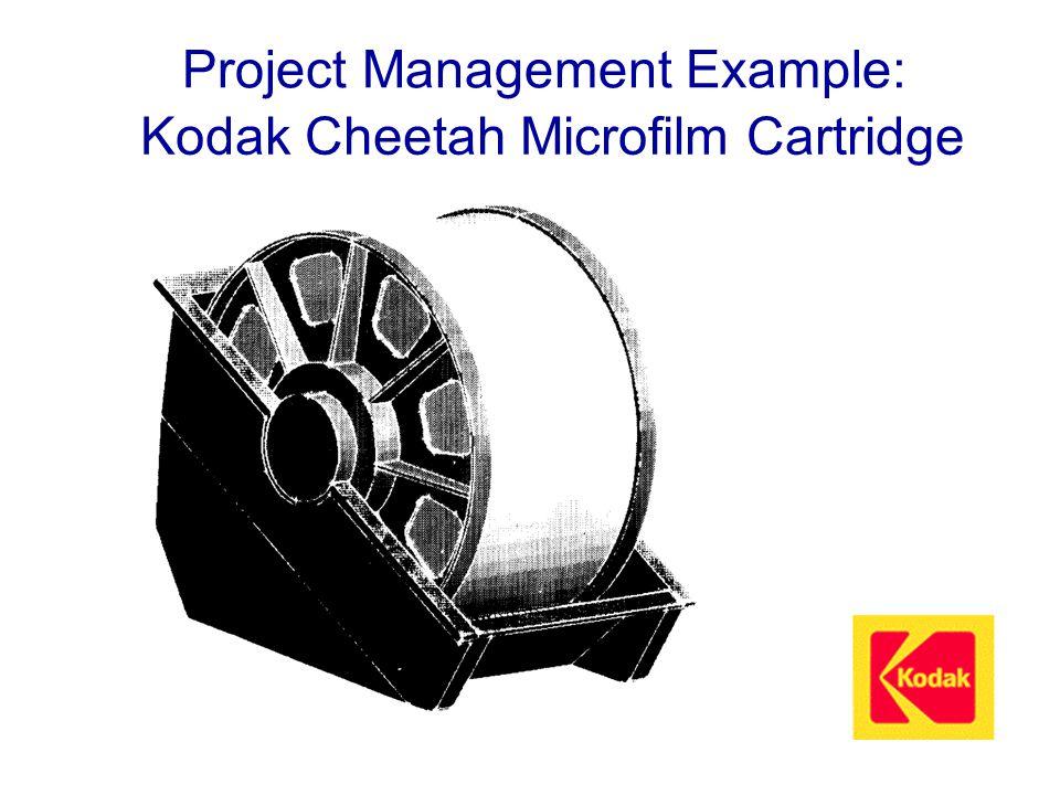 Project Management Example: Kodak Cheetah Microfilm Cartridge