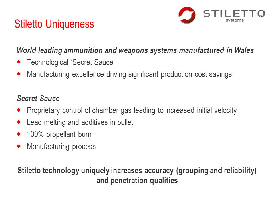 Stiletto Uniqueness World leading ammunition and weapons systems manufactured in Wales Technological Secret Sauce Manufacturing excellence driving sig