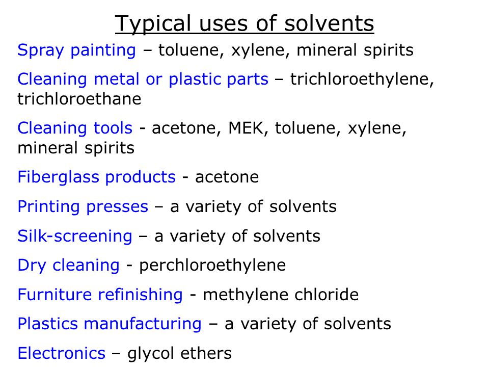 Flammable and combustible solvents Most solvents will burn – except those with chlorine in their chemical makeup ( like methylene chloride, or perchloroethylene).