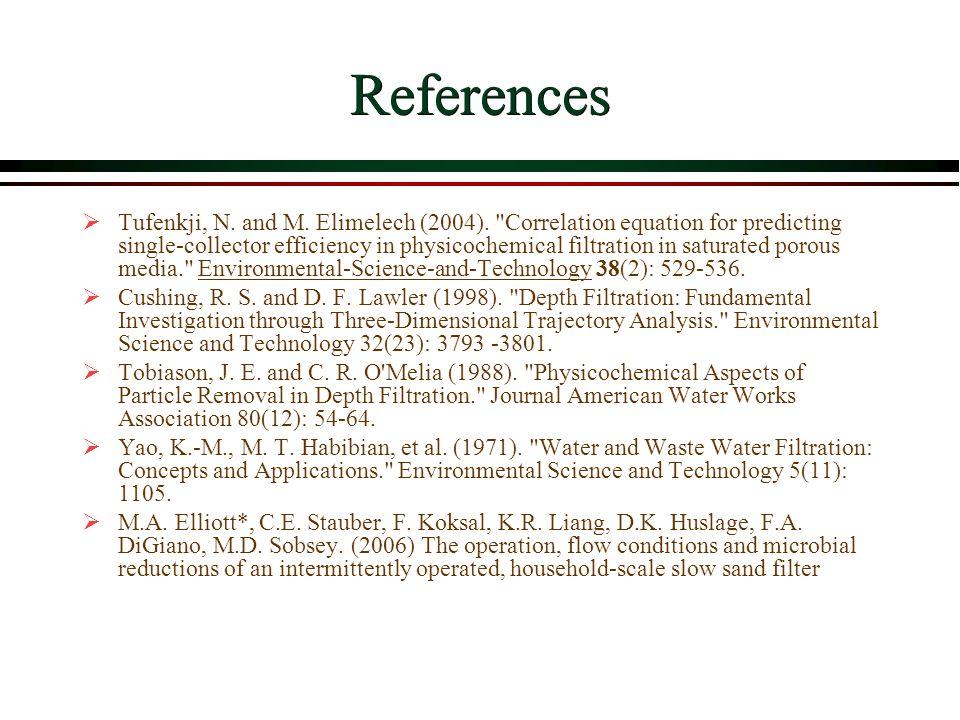 References Tufenkji, N. and M. Elimelech (2004).