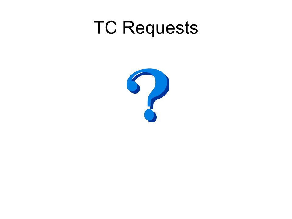 TC Requests