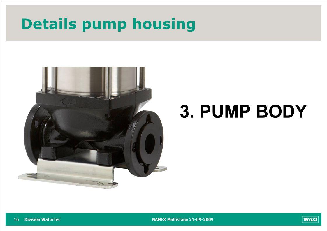 Division WaterTecNAMEX Multistage 21-09-200916 Details pump housing 3. PUMP BODY