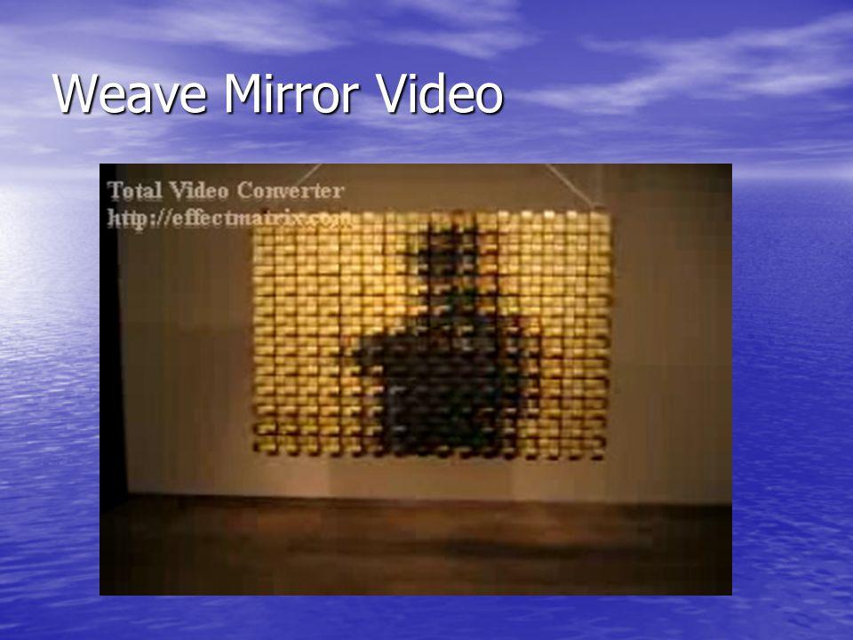Weave Mirror Video
