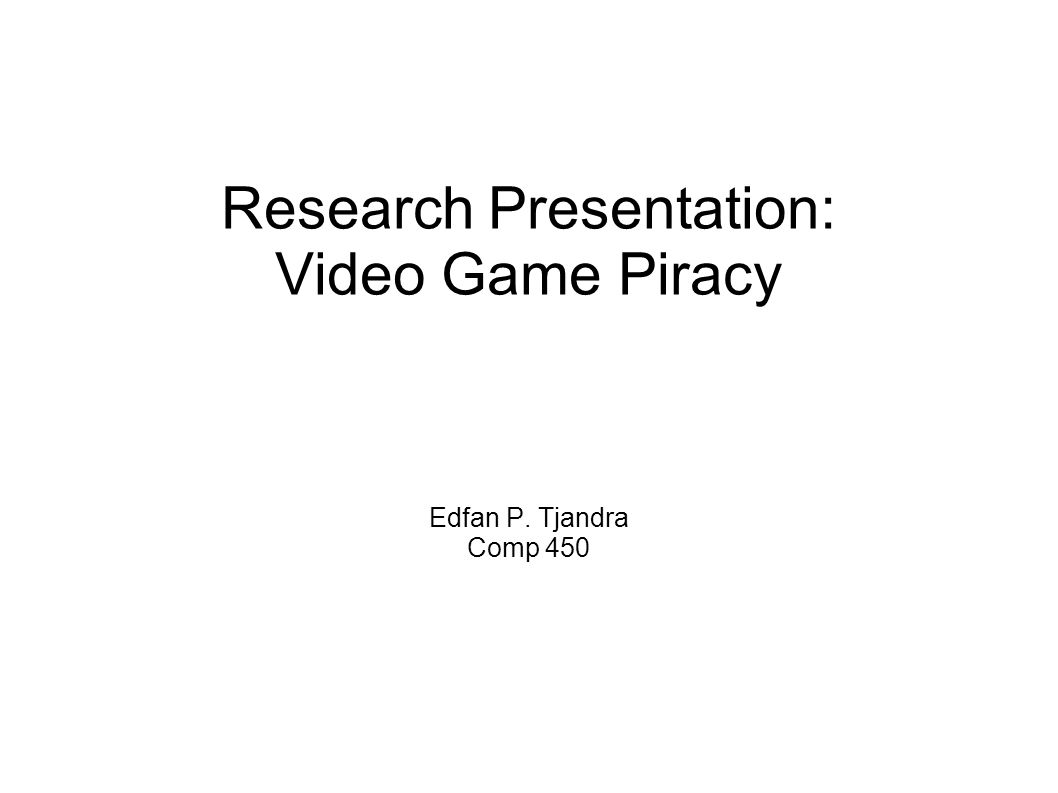 Thesis & Background Even though it is considered as a victimless crime, video game piracy has caused many repercussions such as losing jobs and tax revenue.