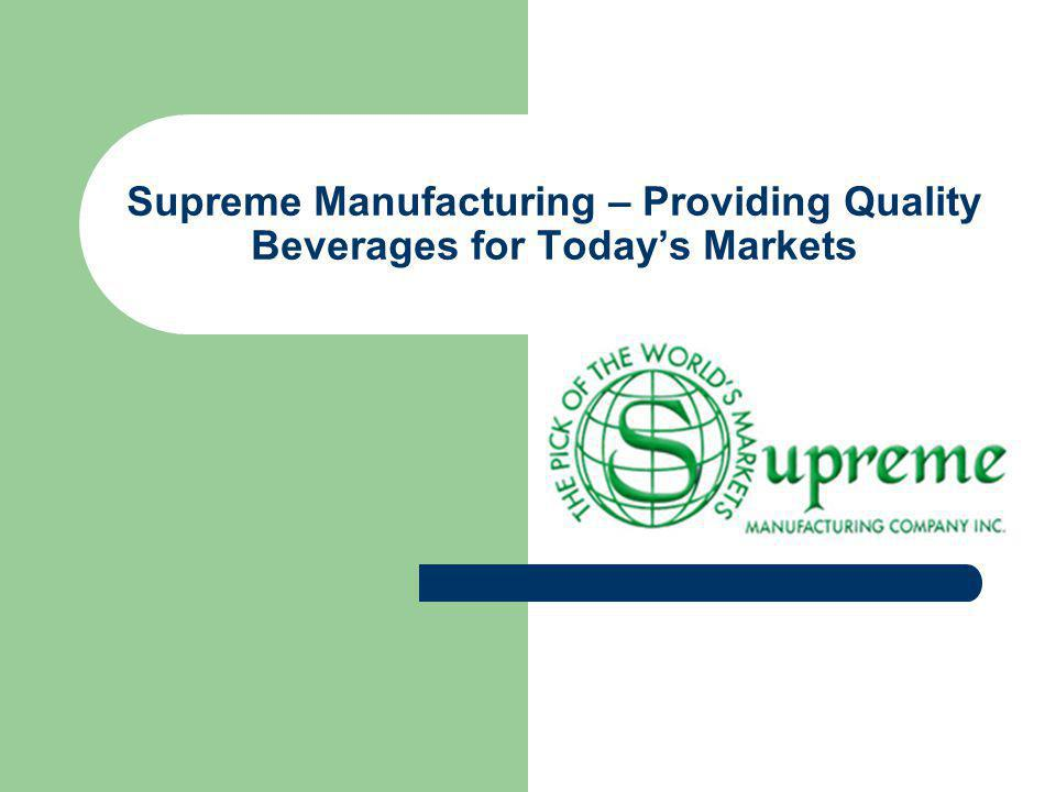 Supreme Manufacturing – Providing Quality Beverages for Todays Markets