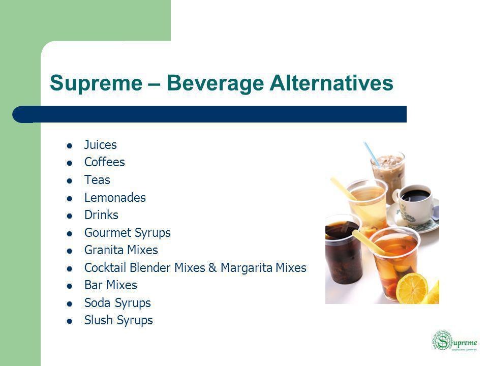 Supreme – Beverage Alternatives Juices Coffees Teas Lemonades Drinks Gourmet Syrups Granita Mixes Cocktail Blender Mixes & Margarita Mixes Bar Mixes Soda Syrups Slush Syrups