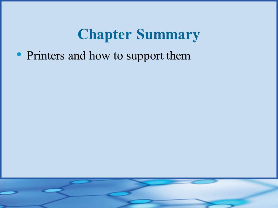 Chapter Summary Printers and how to support them