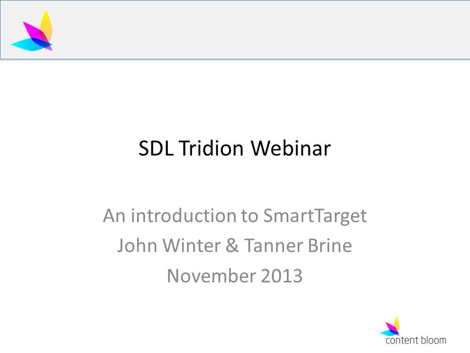 About this presentation High level overview of SmartTarget How to implement in SDL Tridion templates Plugging in Custom ADF Cartridges Creating promotions inside Smart Target Some final tips to save you some time Question session