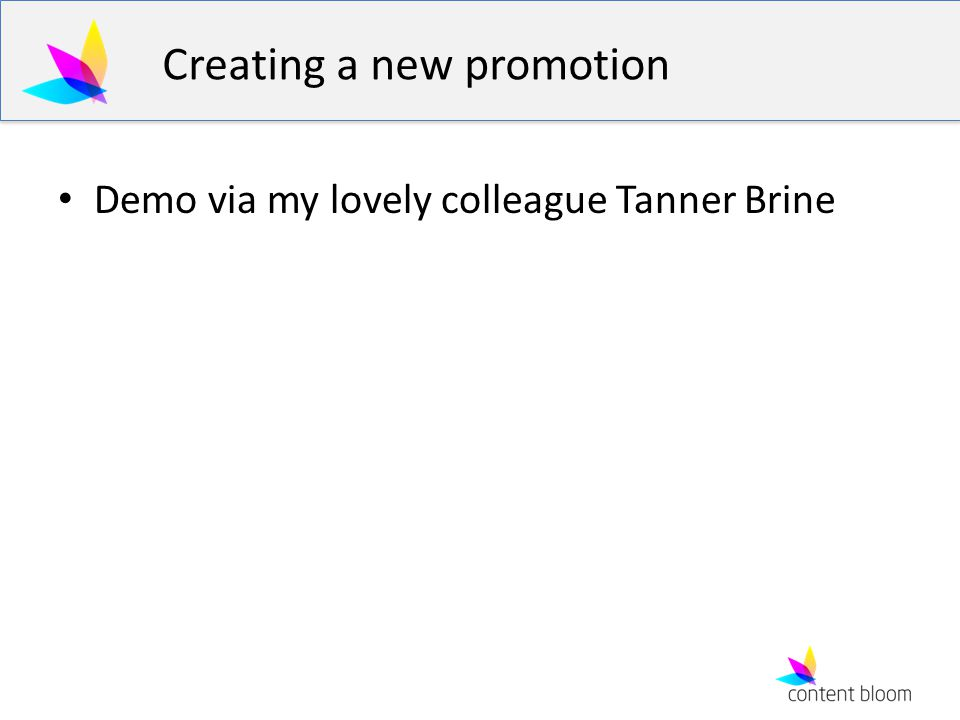 Creating a new promotion Demo via my lovely colleague Tanner Brine