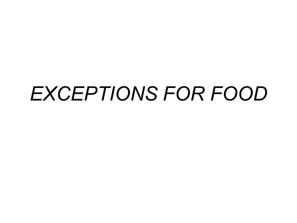 EXCEPTIONS FOR FOOD