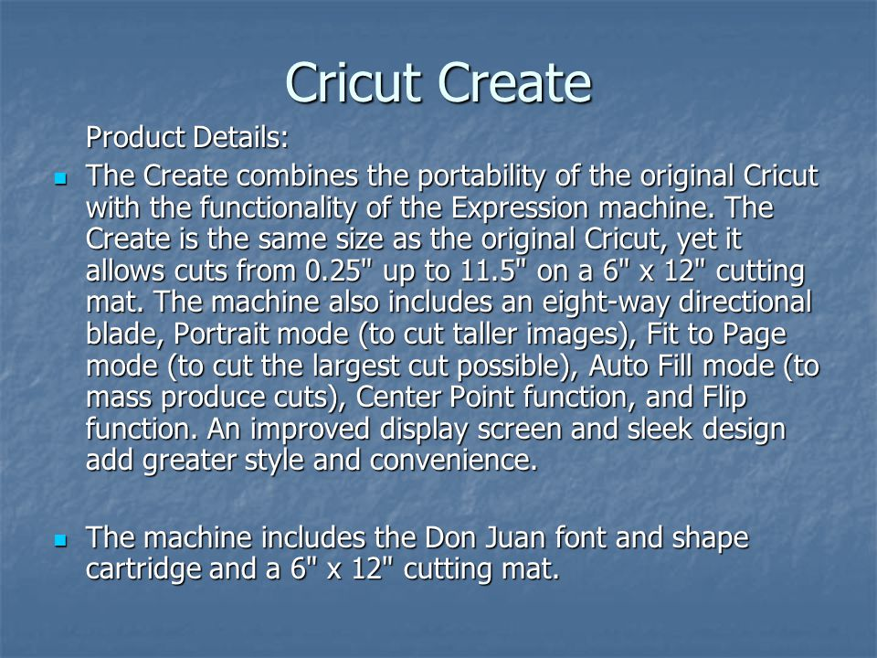 Product Details: The Create combines the portability of the original Cricut with the functionality of the Expression machine.