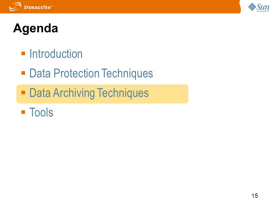15 Introduction Data Protection Techniques Data Archiving Techniques Tools Agenda