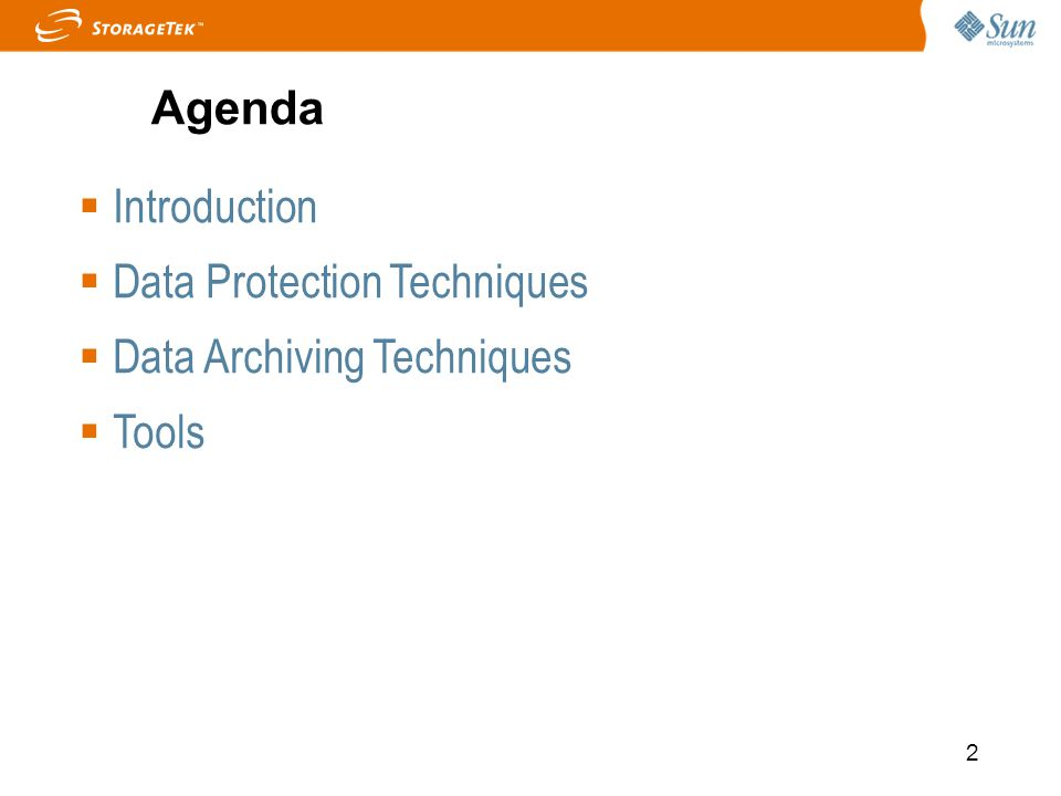 2 Introduction Data Protection Techniques Data Archiving Techniques Tools Agenda