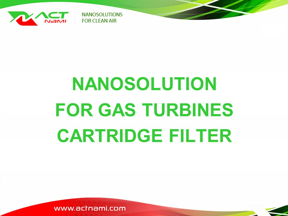 NANOSOLUTION FOR GAS TURBINES CARTRIDGE FILTER