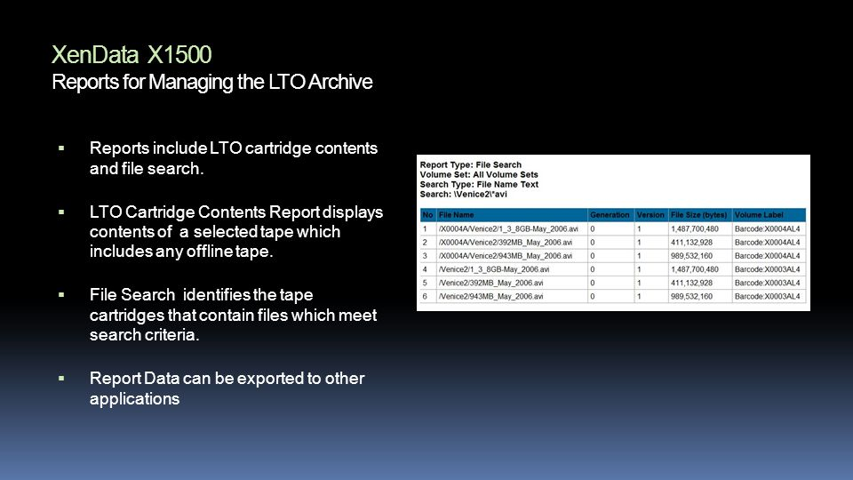 XenData X1500 Reports for Managing the LTO Archive Reports include LTO cartridge contents and file search.
