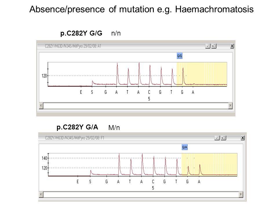 p.C282Y G/A n/np.C282Y G/G M/n Absence/presence of mutation e.g. Haemachromatosis