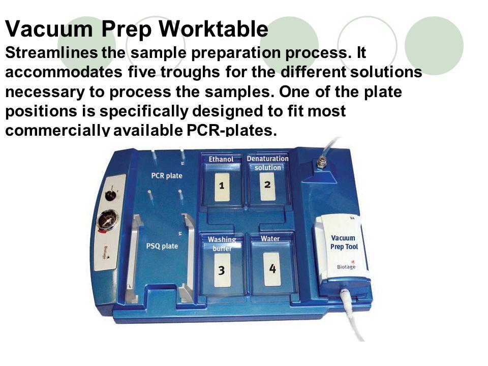 Vacuum Prep Worktable Streamlines the sample preparation process.
