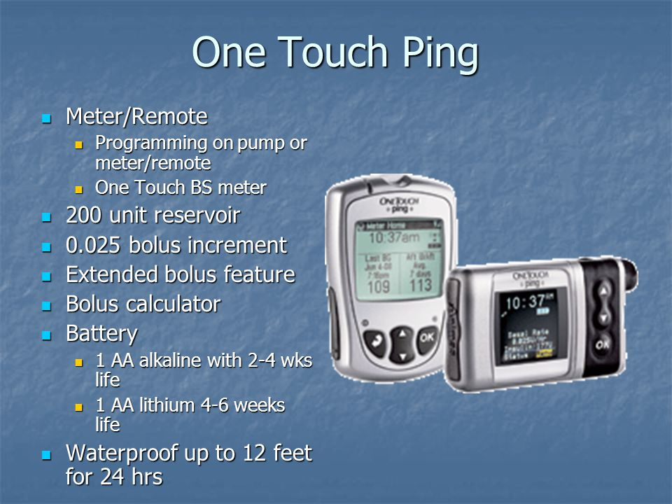 One Touch Ping Meter/Remote Meter/Remote Programming on pump or meter/remote Programming on pump or meter/remote One Touch BS meter One Touch BS meter