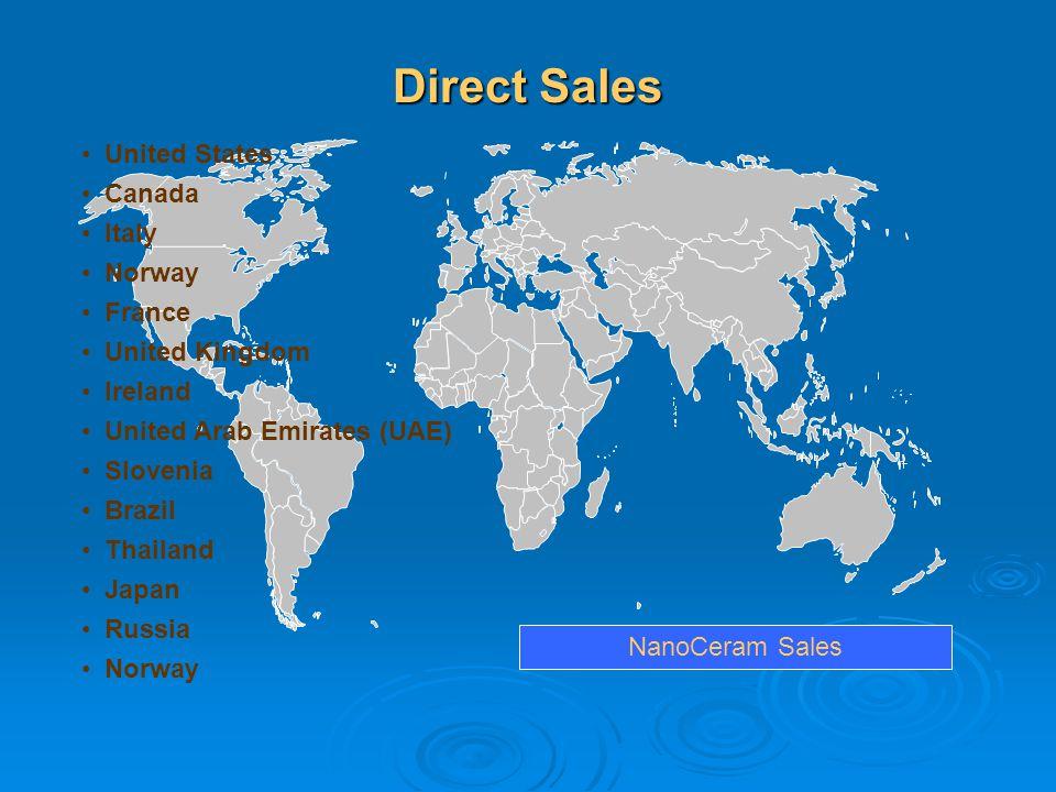 Direct Sales NanoCeram Sales United States Canada Italy Norway France United Kingdom Ireland United Arab Emirates (UAE) Slovenia Brazil Thailand Japan