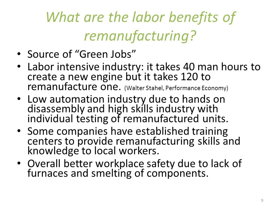 9 What are the labor benefits of remanufacturing.