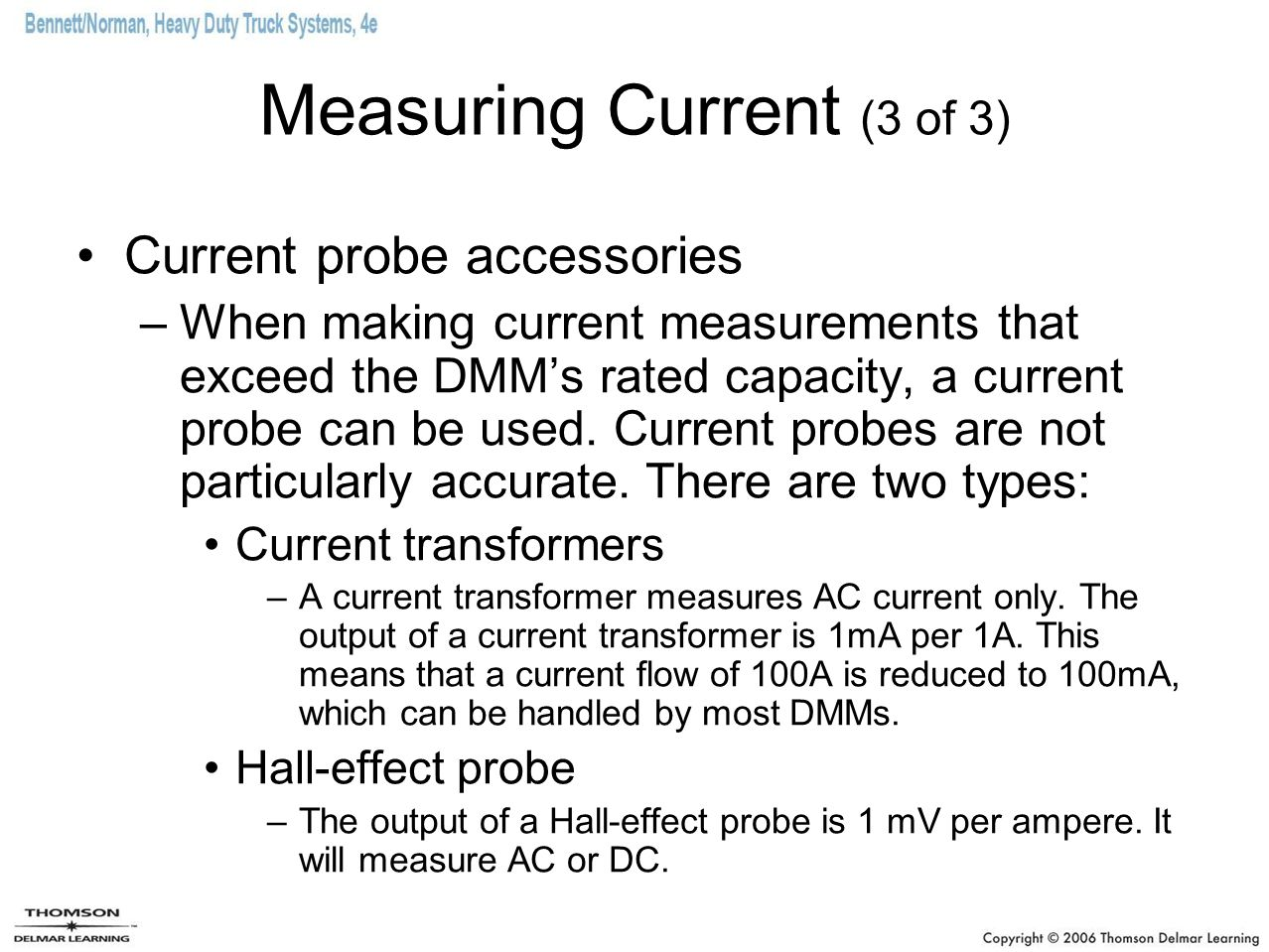 Measuring Current (3 of 3) Current probe accessories –When making current measurements that exceed the DMMs rated capacity, a current probe can be use
