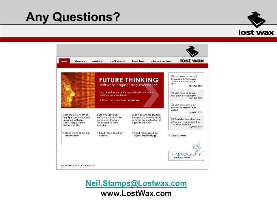Any Questions Neil.Stamps@Lostwax.com www.LostWax.com