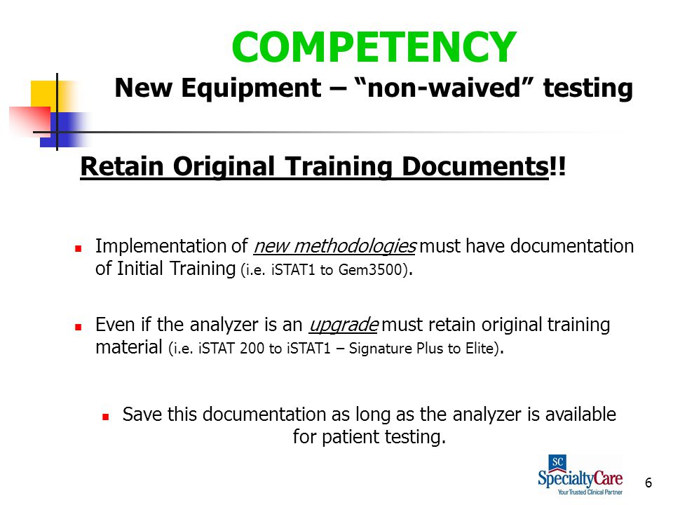 7 CREDENTIALS Testing Personnel Limitations Perfusion Certification is not a CLIA defined eligibility route – may be asked to produce H.S.