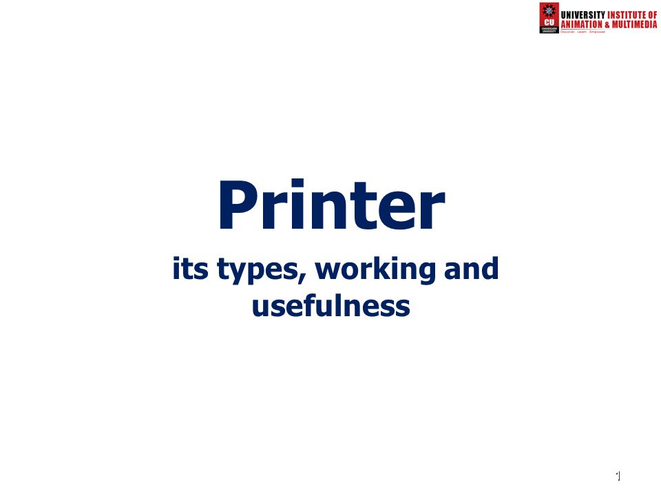 1 Printer its types, working and usefulness