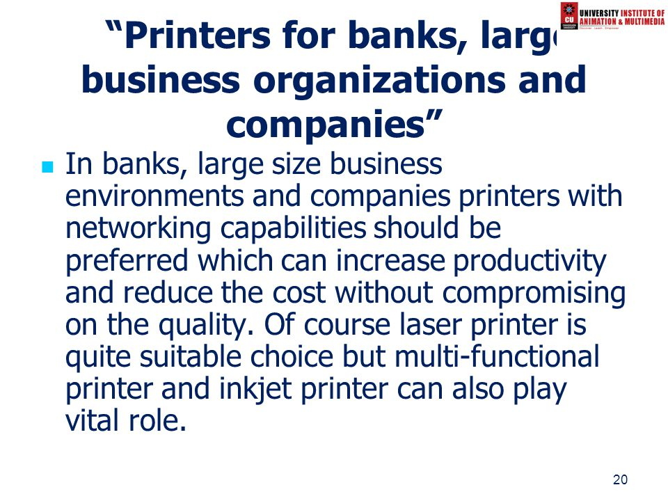 20 Printers for banks, large business organizations and companies In banks, large size business environments and companies printers with networking ca