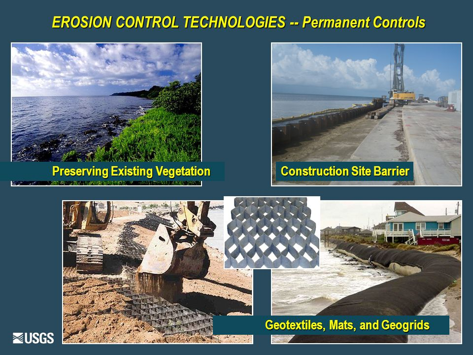 EROSION CONTROL TECHNOLOGIES -- Permanent Controls Preserving Existing Vegetation Construction Site Barrier Geotextiles, Mats, and Geogrids