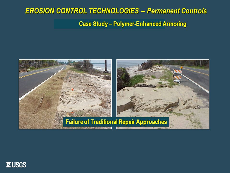EROSION CONTROL TECHNOLOGIES -- Permanent Controls Case Study – Polymer-Enhanced Armoring Failure of Traditional Repair Approaches